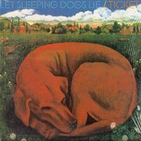 Let Sleeping Dogs Lie by Ticket