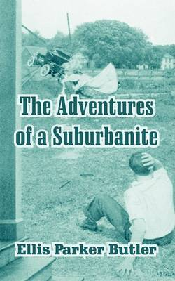 The Adventures of a Suburbanite by Ellis Parker Butler image