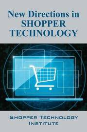 New Directions in Shopper Technology by Shopper Technology Institute