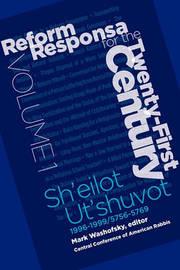 Reform Responsa for the Twenty-First Century Volume 1