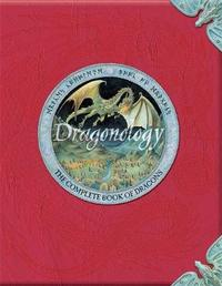 Dragonology: The Complete Book of Dragons (Ology series) by Douglas Carrel