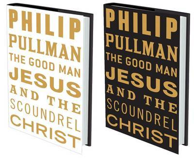 The Good Man Jesus and the Scoundrel Christ (Myths) by Philip Pullman image