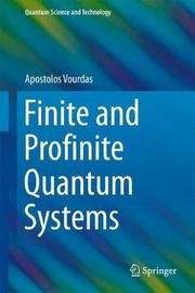 Finite and Profinite Quantum Systems by Apostolos Vourdas image