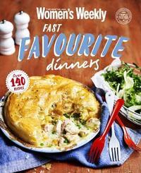Fast Favourite Dinners by Australian Women's Weekly