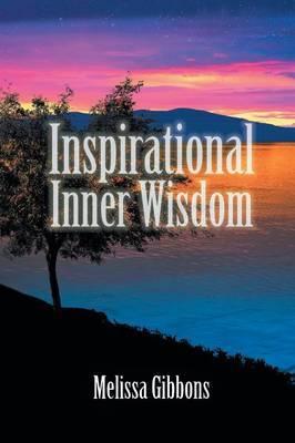 Inspirational Inner Wisdom by Melissa Gibbons