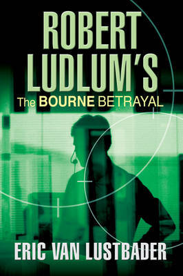 The Bourne Betrayal by Eric Van Lustbader image