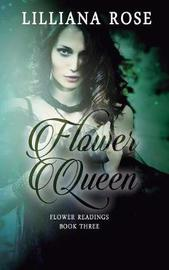 Flower Queen by Lilliana Rose