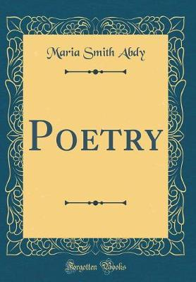 Poetry (Classic Reprint) by Maria Smith Abdy