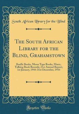 The South African Library for the Blind, Grahamstown by South African Library for the Blind