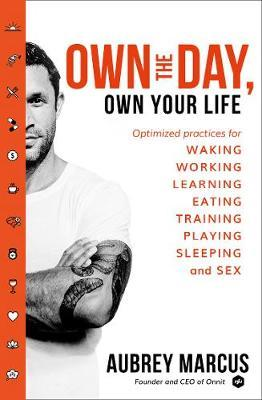 Own the Day, Own Your Life by Aubrey Marcus image
