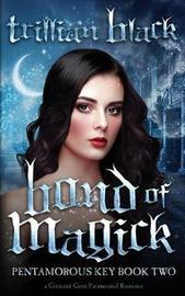Bond of Magick by Trillian Black