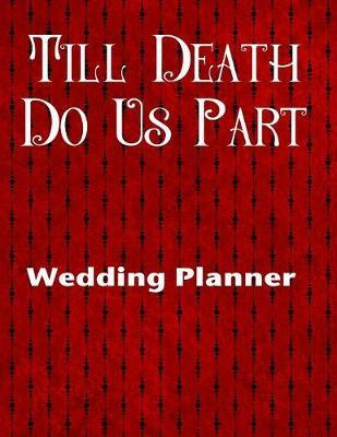 Till Death Do Us Part Wedding Planner by Goth Girl Planners
