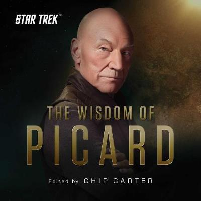 Star Trek: The Wisdom of Picard by Chip Carter