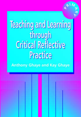 Teaching and Learning Through Critical Reflective Practice by Tony Ghaye image
