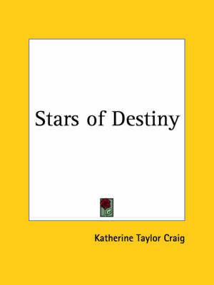 Stars of Destiny (1916) by Katherine Taylor Craig image