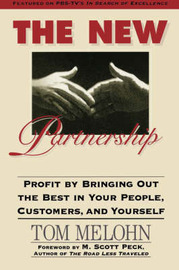 The New Partnership: Profit by Bringing Out the Best in Your People, Customers, and Yourself by Tom Melohn image