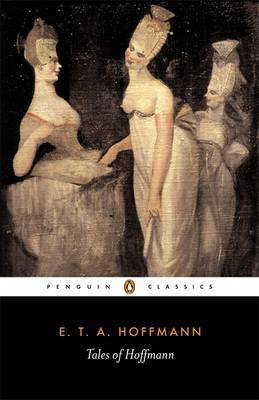 Tales of Hoffmann by E.T.A. Hoffmann