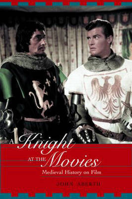 A Knight at the Movies by John Aberth