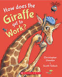How Does the Giraffe Get to Work? by Christopher Llewelyn