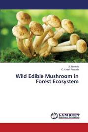 Wild Edible Mushroom in Forest Ecosystem by Naresh S