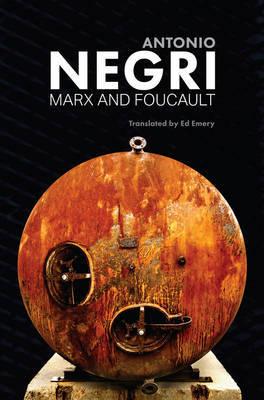 Marx and Foucault by Antonio Negri