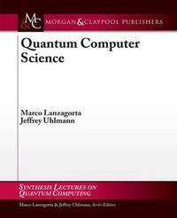 Quantum Computer Science by Marco Lanzagorta