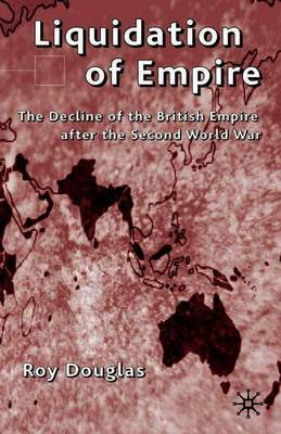 Liquidation of Empire by R Douglas