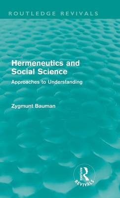 Hermeneutics and Social Science by Zygmunt Bauman image
