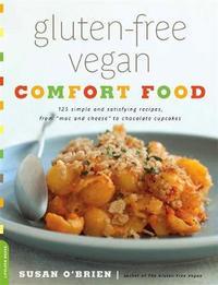 Gluten-Free Vegan Comfort Food by Susan O'Brien