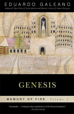 Genesis: Memory of Fire, Volume 1 by Eduardo Galeano