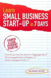 Learn Small Business Start-up in 7 Days by Heather Smith