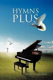 Hymns Plus by Serenetta T. MCCASKILL