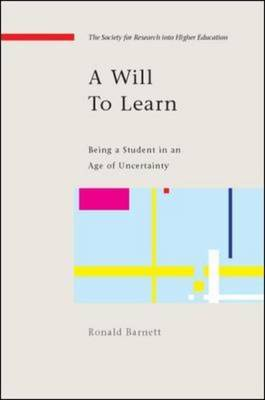 A Will to Learn: Being a Student in an age of Uncertainty by Ronald Barnett image