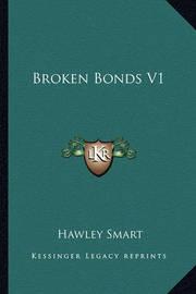 Broken Bonds V1 by Hawley Smart
