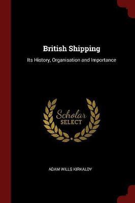 British Shipping by Adam Wills Kirkaldy