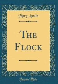 The Flock (Classic Reprint) by Mary Austin
