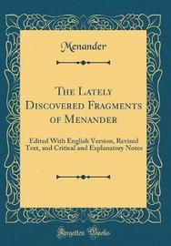 The Lately Discovered Fragments of Menander by Menander Menander image