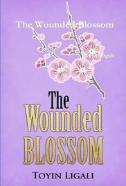 The Wounded Blossom by Toyin Ligali image