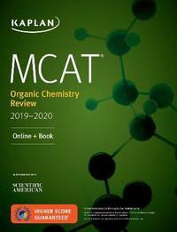 MCAT Organic Chemistry Review 2019-2020 by Kaplan Test Prep