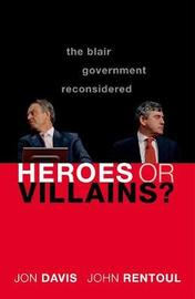 Heroes or Villains? by Jon Davis