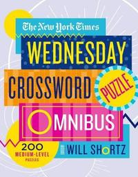 """The New York Times Wednesday Crossword Puzzle Omnibus by """"New York Times"""""""