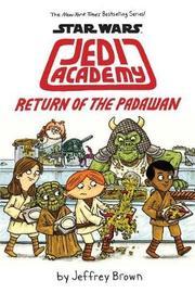 Return of the Padawan (Star Wars: Jedi Academy #2) by Jeffrey Brown
