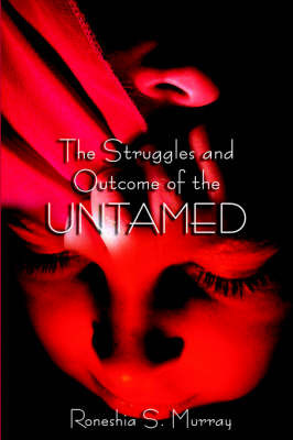 The Struggles and Outcome of the Untamed by Roneshia Murray image