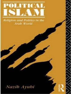 Political Islam by Nazih N. Ayubi image