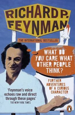 'What Do You Care What Other People Think?' by Richard P Feynman