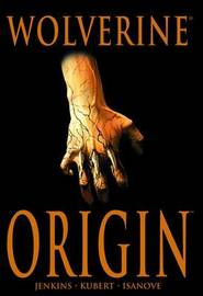 Wolverine: Origin (Marvel Comic) by Bill Jemas