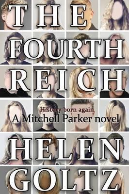 The Fourth Reich by Helen Goltz