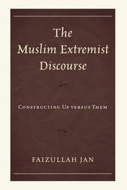 The Muslim Extremist Discourse by Faizullah Jan