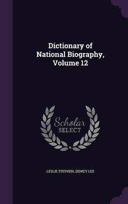 Dictionary of National Biography, Volume 12 by Leslie Stephen image