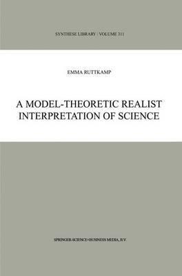 A Model-Theoretic Realist Interpretation of Science by Emma Ruttkamp image